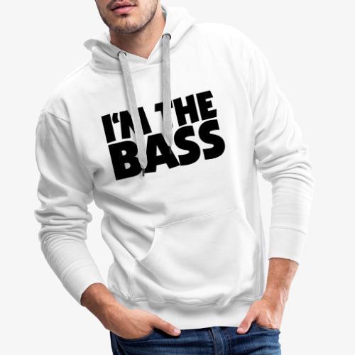 I'm the Bass 2 für Bassisten und Tieftöner - Männer Premium Hoodie