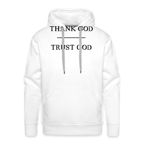 Thank God - Trust God - Männer Premium Hoodie