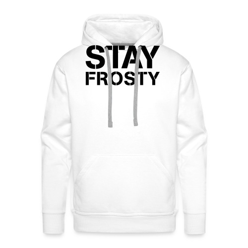 Stay Frosty - Men's Premium Hoodie