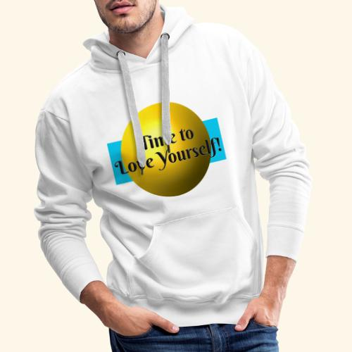 Time to Love Yourself - Männer Premium Hoodie