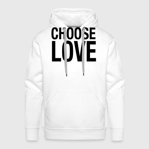 CHOOSE LOVE - Männer Premium Hoodie