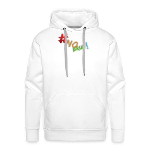 #NoBruh T-shirt - Women - Men's Premium Hoodie