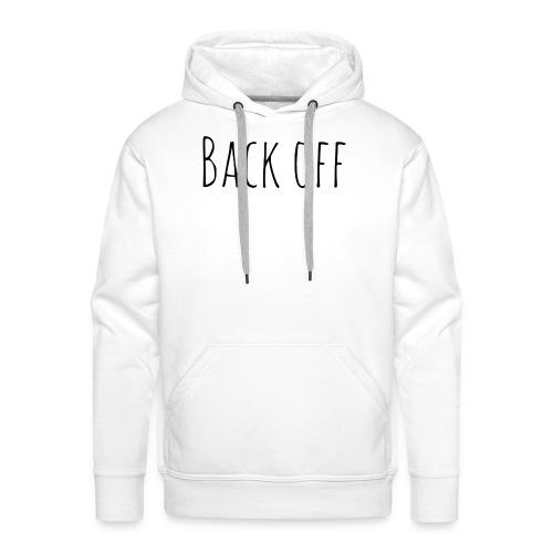 back off - Mannen Premium hoodie