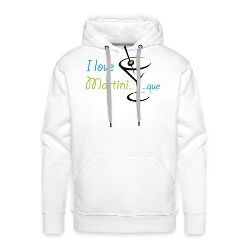 I love Martini...que - Sweat-shirt à capuche Premium pour hommes