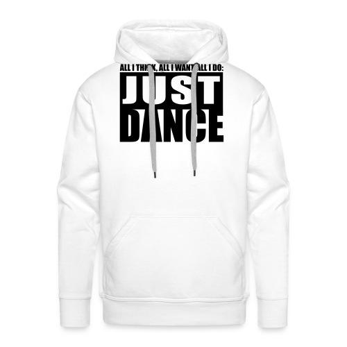 just dance - Men's Premium Hoodie