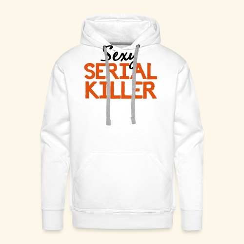 Sexy Serial Killer - Men's Premium Hoodie