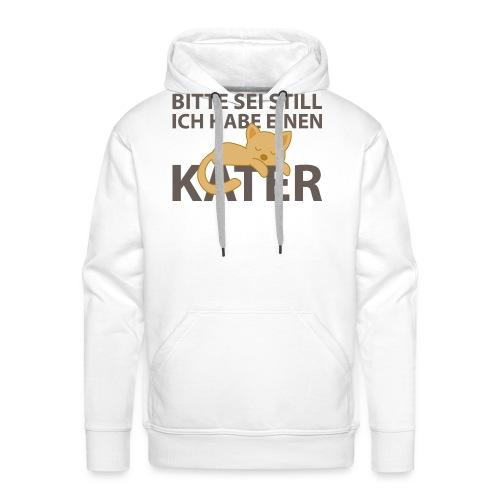 Sei Still Hab Kater Festival Ruhe Katze Hell - Männer Premium Hoodie