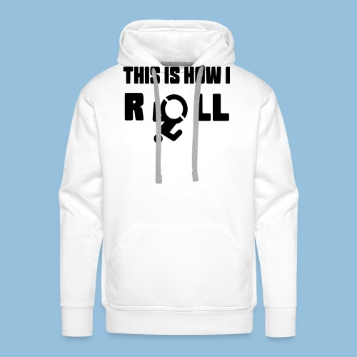 This is how i roll 007 - Mannen Premium hoodie