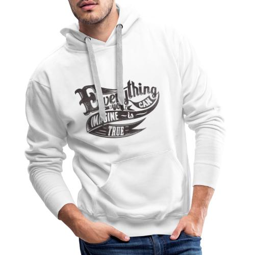 Everything you imagine - Männer Premium Hoodie
