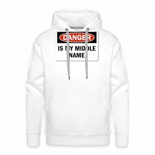 Danger is my middle name - Men's Premium Hoodie