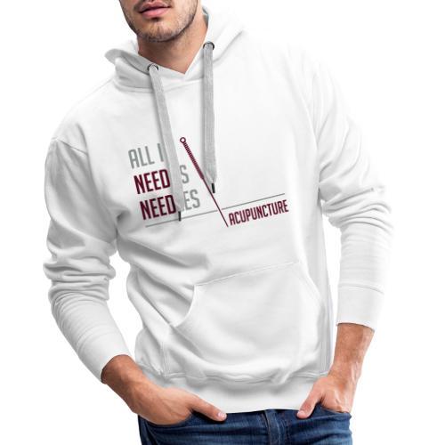 All I need is needles - Sweat-shirt à capuche Premium pour hommes