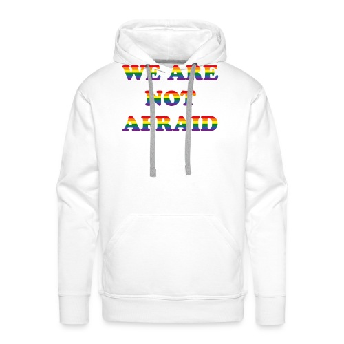 We are not afraid - Men's Premium Hoodie
