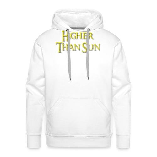 Higher Than Sun - Men's Premium Hoodie