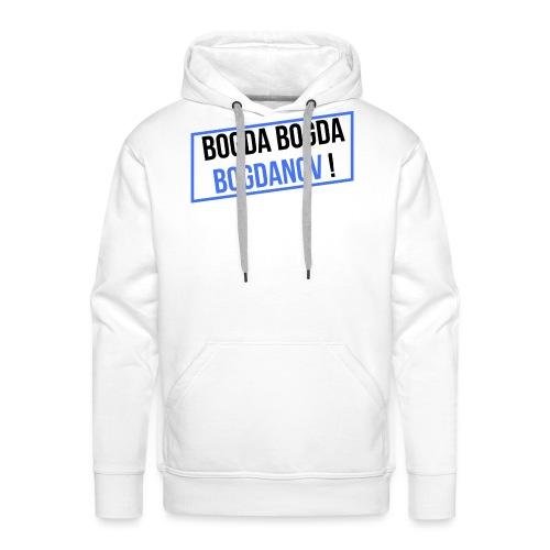 BOGDA BOGDA BOGDANOV ! - Sweat-shirt à capuche Premium pour hommes