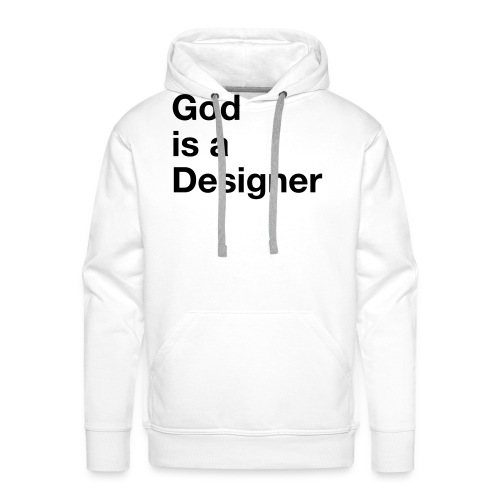 God Is A Designer - Männer Premium Hoodie