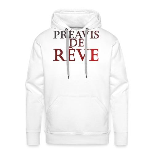 préavis de rêve (rouge) - Sweat-shirt à capuche Premium pour hommes