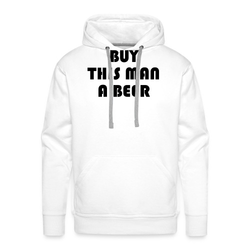 Buy this man a beer - Men's Premium Hoodie