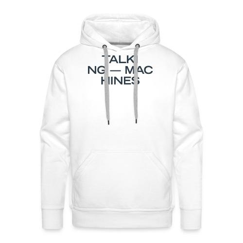 Talking Machines - Männer Premium Hoodie