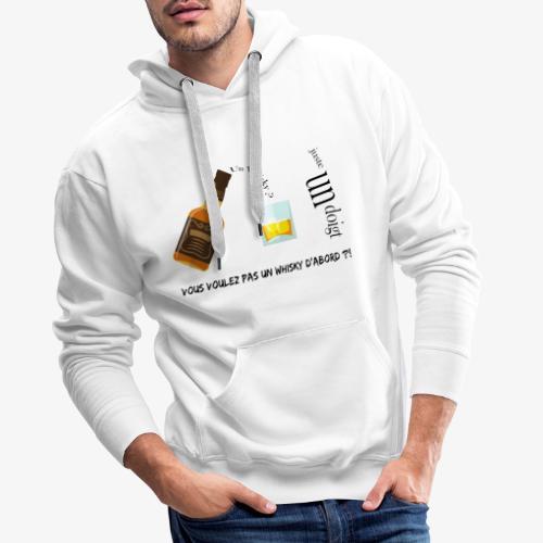 Un whisky ? Juste un doigt - Sweat-shirt à capuche Premium pour hommes
