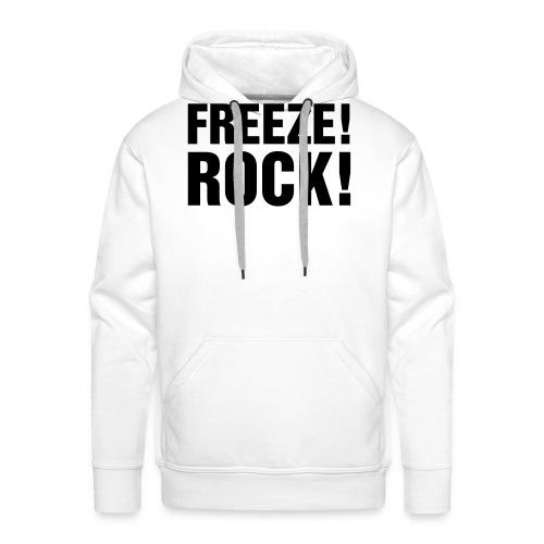FREEZE! ROCK! - Men's Premium Hoodie