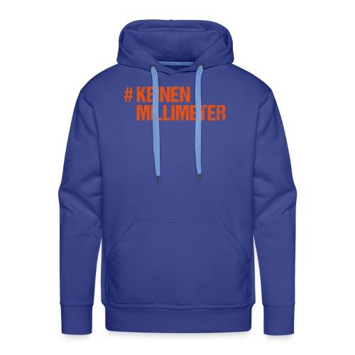 #KeinenMillimeter - Männer Premium Hoodie