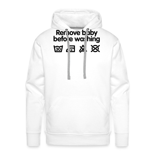 Remove baby before washing - Sweat-shirt à capuche Premium pour hommes