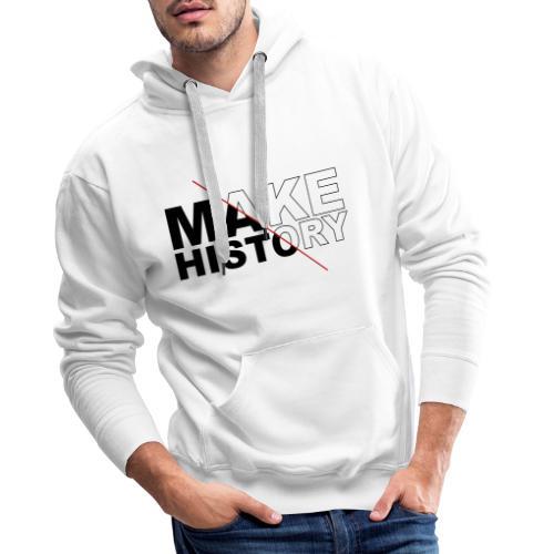 Make History - Sudadera con capucha premium para hombre