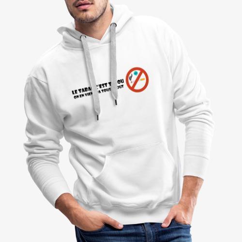 Le tabac c'est tabou - Sweat-shirt à capuche Premium pour hommes
