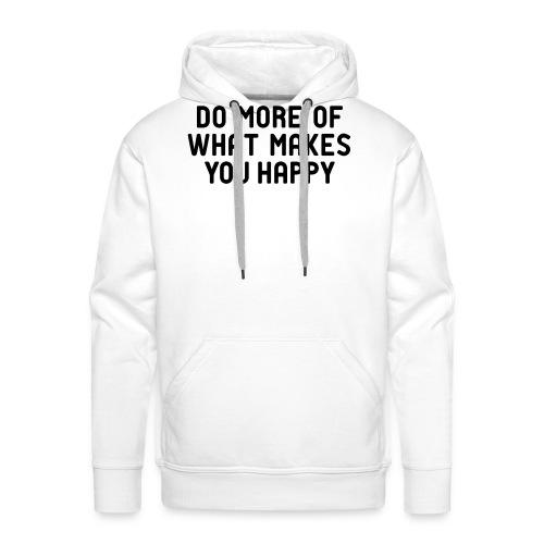 Do more of what makes you happy zufrieden hygge - Men's Premium Hoodie