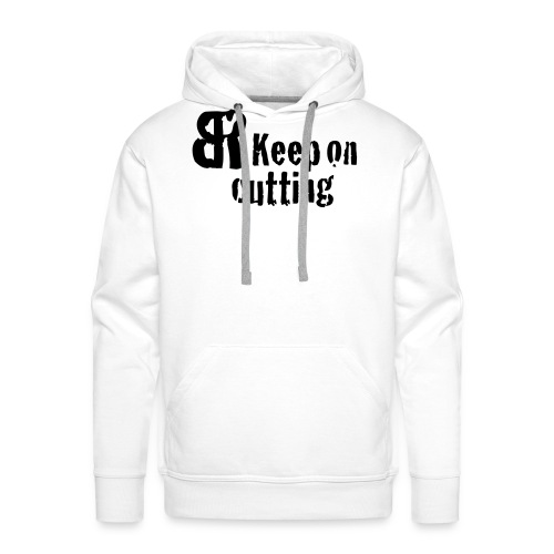 keep on cutting 1 - Männer Premium Hoodie
