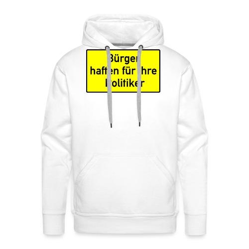 schild_buerger_haften_400 - Männer Premium Hoodie