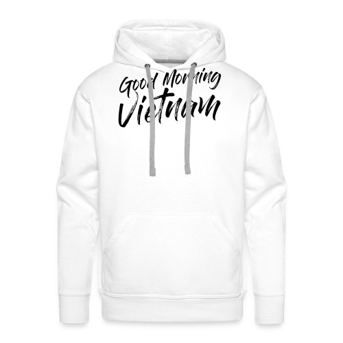 Good Morning Vietnam - Sweat-shirt à capuche Premium pour hommes