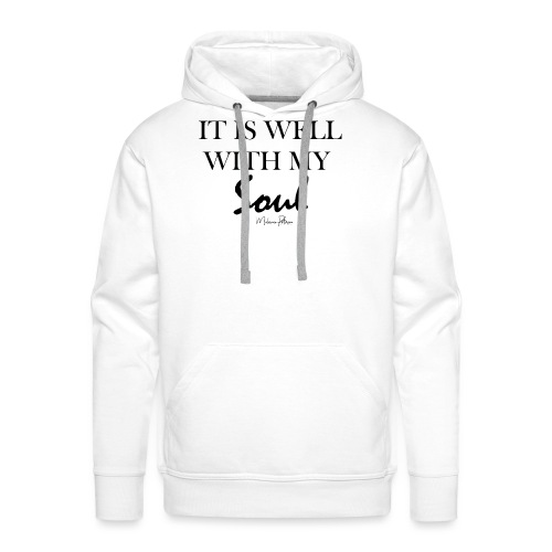 IT IS WELL WITH MY SOUL - Sweat-shirt à capuche Premium pour hommes