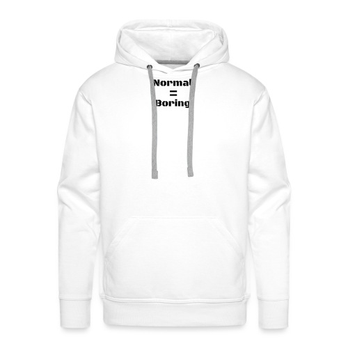 Normal is Boring premium womens t-shirt - Men's Premium Hoodie