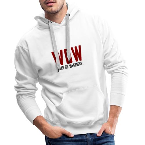 WOW - War on Weakness - Männer Premium Hoodie