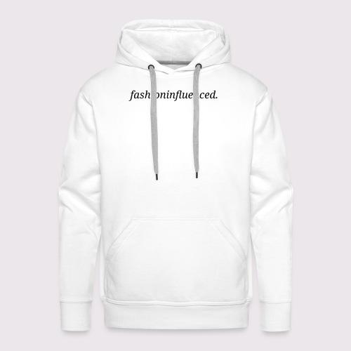 fashioninfluenced - Männer Premium Hoodie