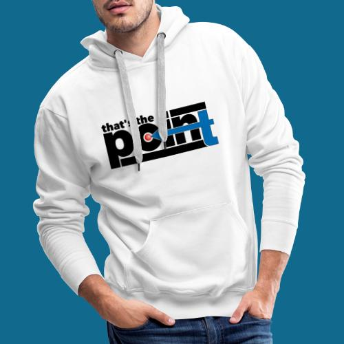 Thats The Point - Männer Premium Hoodie