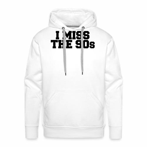 I Miss the 90s - Men's Premium Hoodie