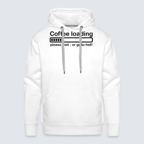 Coffee loading - Männer Premium Hoodie