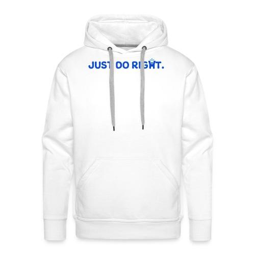 Just Do Right - Happy-Me - Men's Premium Hoodie
