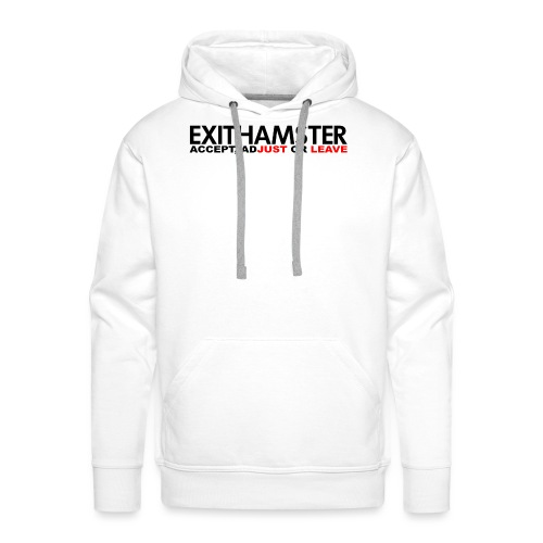 EXITHAMSTER JUST LEAVE png - Men's Premium Hoodie