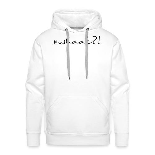 #whaat?! Männer Slim Fit T-Shirt - Männer Premium Hoodie