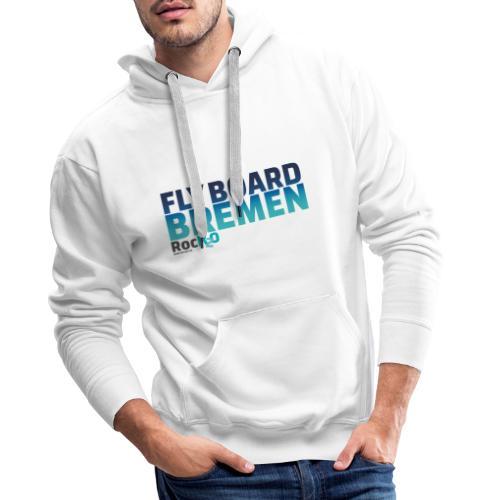 Flyboard Bremen Rock2O Logo - Männer Premium Hoodie