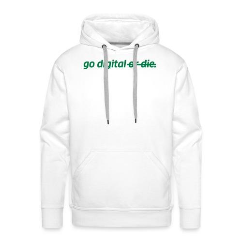 go digital or die - Männer Premium Hoodie
