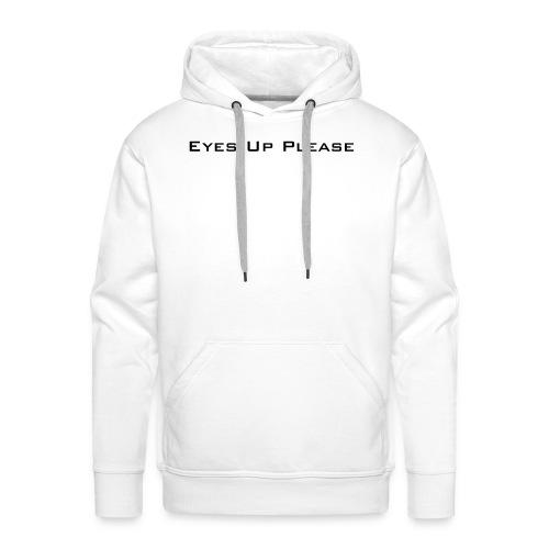 eyes_up_please - Men's Premium Hoodie