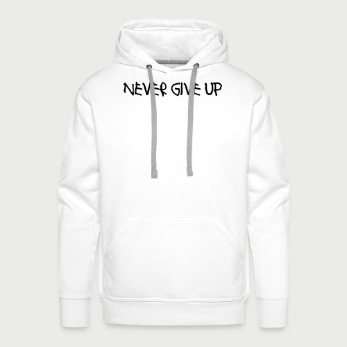 Never Give Up Font 2 - Men's Premium Hoodie