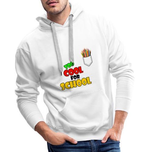 too cool for school shirt - Sweat-shirt à capuche Premium pour hommes