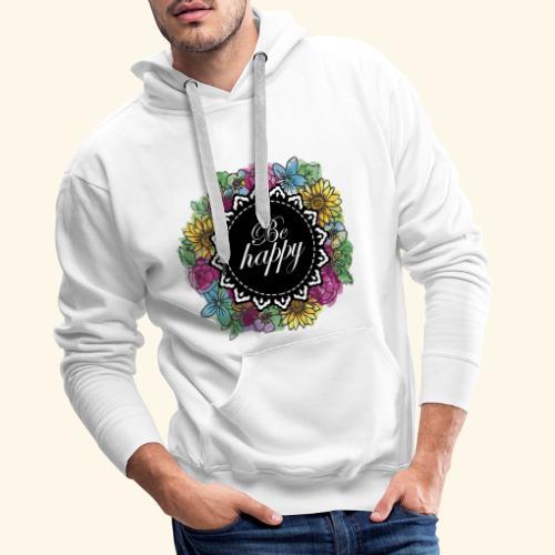 Be happy - Sudadera con capucha premium para hombre