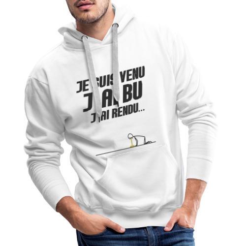 Je suis venu j'ai bu j'ai rendu - Sweat-shirt à capuche Premium pour hommes
