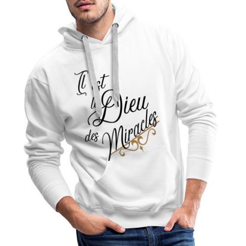 il est le Dieu des miracles - Sweat-shirt à capuche Premium pour hommes
